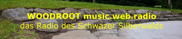woodroot radio; schwazer silberwald